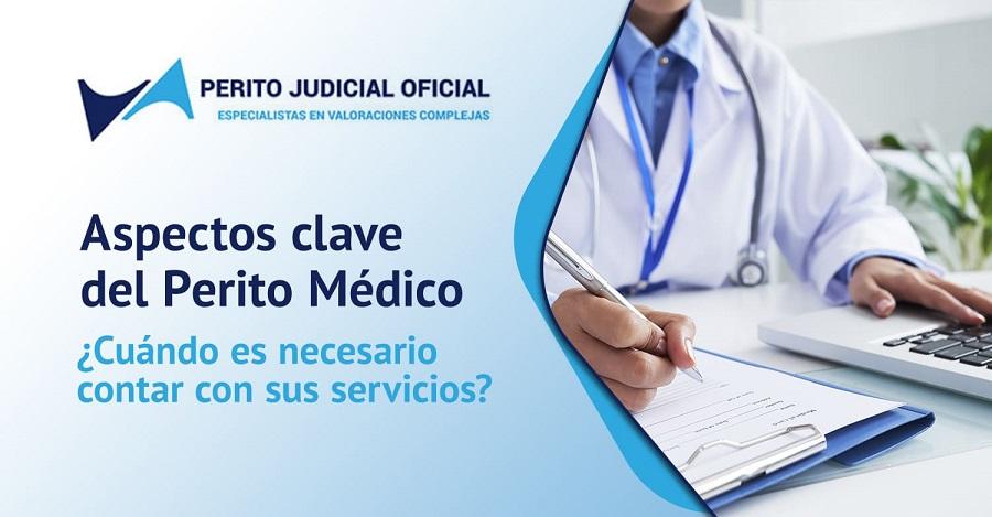 El Perito Médico: ¿Cuándo es necesario contar con sus servicios?